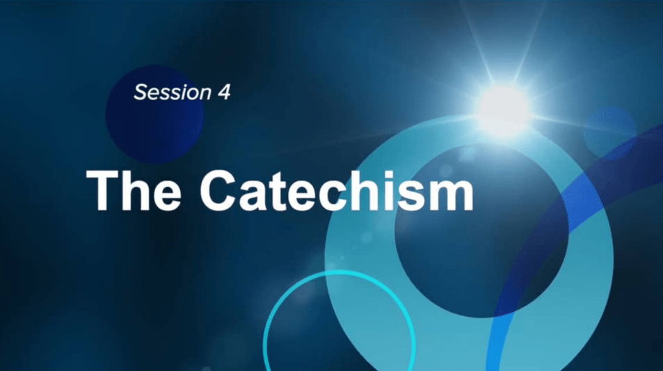 Formation for Catechists - Week 4 - The Catechism
