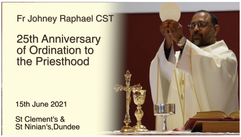 Fr Johney Raphael CST - 25th Anniversary Mass